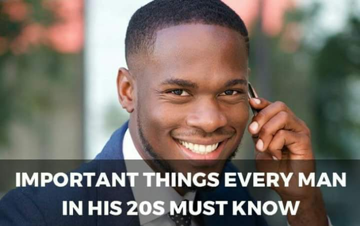 Important Things Every Man In His  20s must know.
